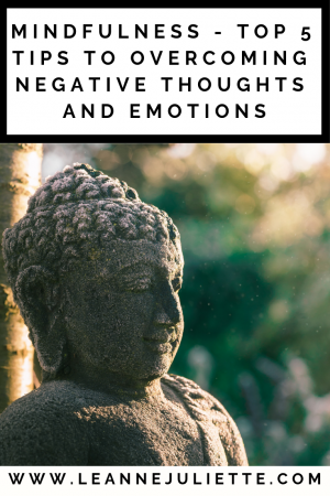 How to use mindfulness to overcome negative thoughts, emotions and depression