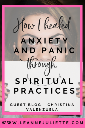 Guest Blog - How I Healed Anxiety and Panic through Spiritual Practices -Christina Valenzuela