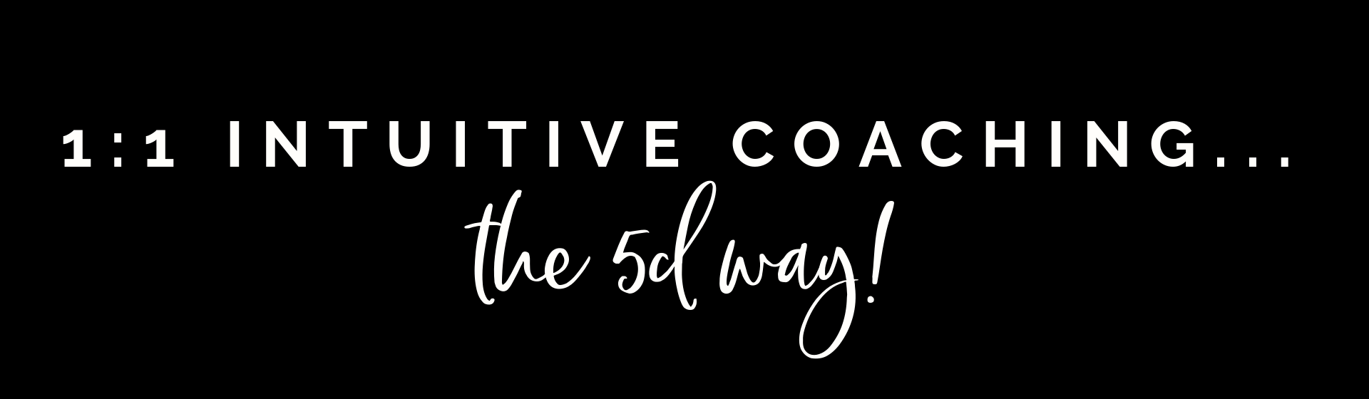 1_1 intuitive coaching - the 5d way!
