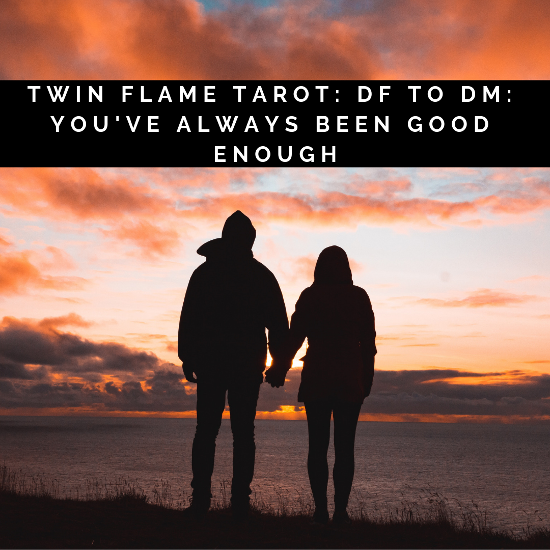 Twin Flame Tarot: DF to DM: You've Always Been Good Enough – YouTube