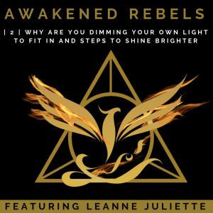 The Awakened Rebels Podcast featuring Leanne Juliette