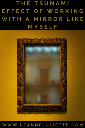 mirror to reflect truths of who we are - Leanne Juliette